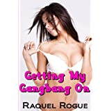 Getting My Gangbang Onby Raquel Rogue
