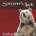 Sorcerer's Luck Audiobook by Katharine Kerr Narrated by Jessica Almasy