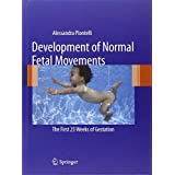 Development of Normal Fetal Movements: The First 25 Weeks of Gestationby Alessandra Piontelli