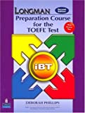 Longman Preparation Course for the TOEFL(R) Test: iBT Student Book with CD-ROM and Answer Key (Audio CDs required) (2nd Edition)