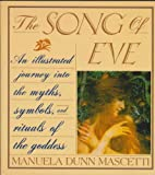 The Song of Eve: Mythology and Symbols of the Goddess (0671688901) by Mascetti, Manuela Dunn