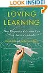 Loving Learning: How Progressive Educ...