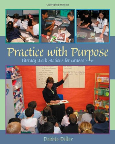 Practice with Purpose: Literacy Work Stations for Grades 3-6