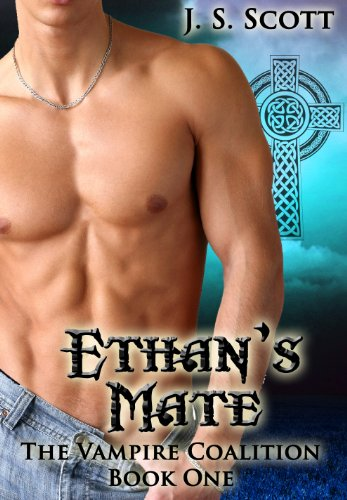 ETHAN'S MATE (Book One: The Vampire Coalition) by J. S. Scott