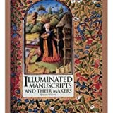 Illuminated Manuscripts and their Makers (Paperback)
