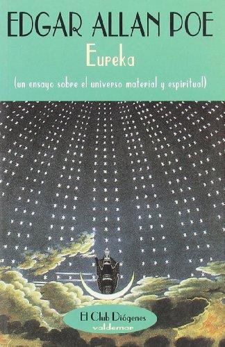 Eureka: Un ensayo sobre el universo material y espiritual (El Club Diógenes)
