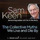 The Collective Myths We Live and Die By Vortrag von Sam Keen Gesprochen von: Sam Keen