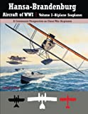 img - for Hansa-Brandenburg Aircraft of WWI|Volume 2?Biplane Seaplanes: A Centennial Perspective on Great War Airplanes (Great War Aviation) (Volume 18) book / textbook / text book