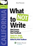 What NOT to Write: Real Essays, Real Scores, Real Feedback (California Edition) (LawTutors California Bar Exam Essay Books)