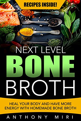 next-level-bone-broth-heal-your-body-and-have-more-energy-with-homemade-bone-broth