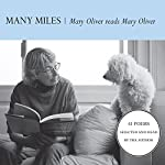 Many Miles: Mary Oliver reads Mary Oliver | Mary Oliver