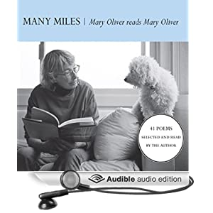 Many Miles - Mary Oliver reads Mary Oliver - Mary Oliver
