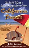 California Demon: The Secret Life of a Demon-Hunting Soccer Mom (Kate Connor, Demon Hunter) (042521043X) by Kenner, Julie