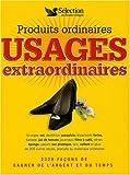 Produits ordinaires, usages extraordinaires