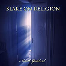 Blake on Religion Audiobook by Neville Goddard Narrated by Russell Stamets