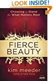 Fierce Beauty: Choosing to Stand for What Matters Most