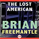 The Lost American (       UNABRIDGED) by Brian Freemantle Narrated by Frazer Douglas