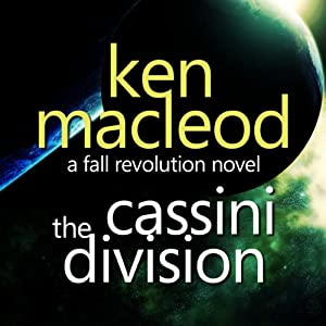 The Fall Revolution 3: The Cassini Division | [Ken Macleod]
