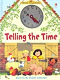 img - for Telling the Time (Usborne Farmyard Tales) Hardcover - January, 2007 book / textbook / text book