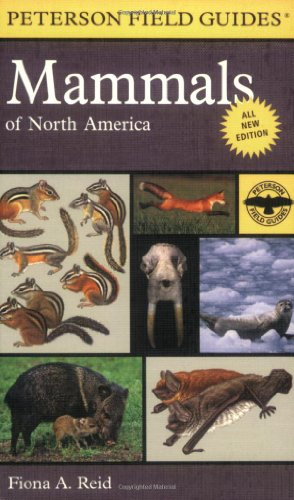Peterson Field Guide to Mammals of North America: Fourth...