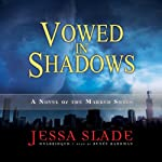 Vowed in Shadows: A Novel of the Marked Souls (       UNABRIDGED) by Jessa Slade Narrated by Renée Raudman