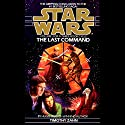 Star Wars: The Thrawn Trilogy, Book 3: The Last Command Audiobook by Timothy Zahn Narrated by Marc Thompson
