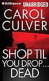 Shop Til You Drop...Dead