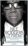 Nile Rodgers Le Freak: An Upside Down Story of Family, Disco and Destiny by Rodgers, Nile (2012)