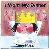 I Want My Dinner (Little Princess board books)