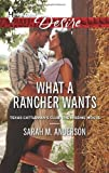 What a Rancher Wants (Harlequin Desire\Texas Cattlemans Club:)