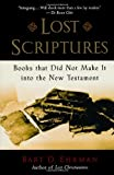 Lost Scriptures: Books that Did Not Make It into the New Testament (0195182502) by Ehrman, Bart D.