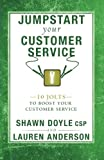 img - for Jumpstart Your Customer Service: 10 Jolts to Boost Your Customer Service (Jumpstart (Sound Wisdom)) book / textbook / text book