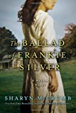 The Ballad of Frankie Silver: A Ballad Novel (031238887X) by McCrumb, Sharyn