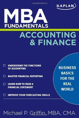 Accounting and Finance (Kaplan MBA Fundamentals)