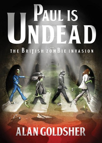 Paul Is Undead: The British Zombie Invasion (Library Edition)