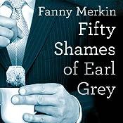 Fifty Shames of Earl Grey: A Parody | [Fanny Merkin]