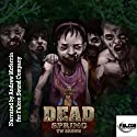 Dead: Spring: Dead, Book 9 Audiobook by TW Brown Narrated by  Andrew McFerrin