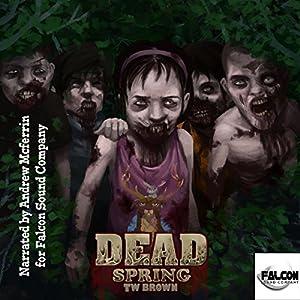 Dead: Spring Audiobook