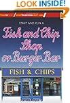 Start & Run A Fish & Chip Shop (Small...