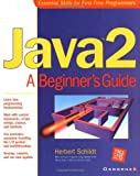 Java 2: A Beginner's Guide (0072127422) by Schildt, Herbert