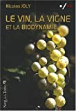 Le vin, la vigne et la biodynamie