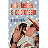 Hot Flashes and Cold Cream ~ Diann Hunt