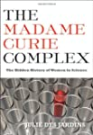The Madame Curie Complex: The Hidden...