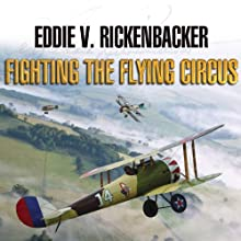 Fighting the Flying Circus Audiobook by Eddie V. Rickenbacker Narrated by John Pruden