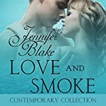 Love and Smoke | Jennifer Blake