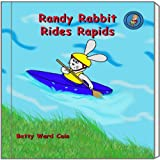 Randy Rabbit Rides Rapids (A First Phonics Book)