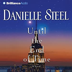 Until the End of Time: A NovelA Novel | [Danielle Steel]