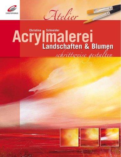 Acrylmalerei Vorlagen Anfanger Kostenlos : Acrylmalerei Schrittwesie Gestalten Landschaften amp; Blumen Amazon
