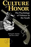 Culture Of Honor: The Psychology Of Violence In The South (New Directions in Social Psychology) [Paperback] [1996] Richard E Nisbett, Dov Cohen