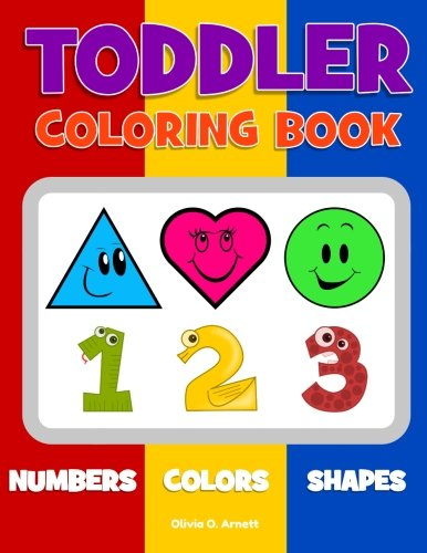 Toddler Coloring Book. Numbers Colors Shapes: Baby Activity Book for Kids Age 1-3, Boys or Girls, for Their Fun Early Learning of First Easy Words ... (Preschool Prep Activity Learning) (Volume 1) (Preschool Color And Activity Book compare prices)